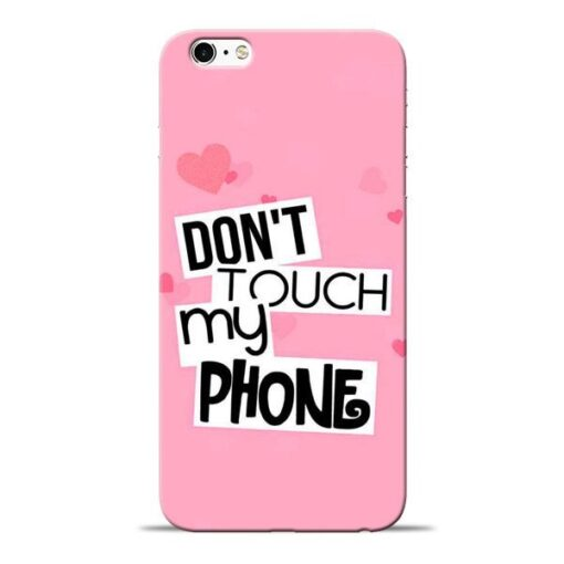Dont Touch Apple iPhone 6s Mobile Cover