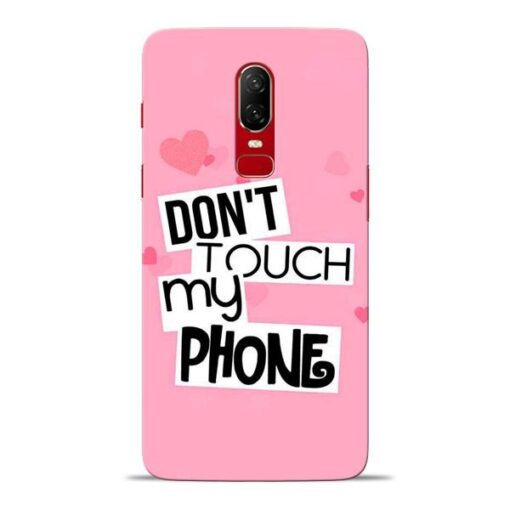 Dont Touch Oneplus 6 Mobile Cover