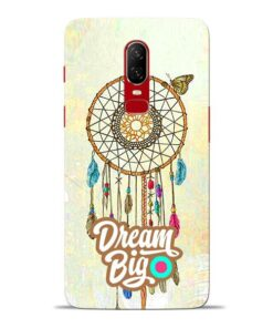 Dream Big Oneplus 6 Mobile Cover