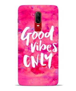 Good Vibes Oneplus 6 Mobile Cover
