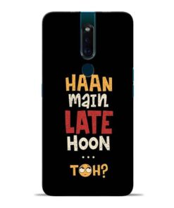 Haan Main Late Hoon Oppo F11 Pro Mobile Cover