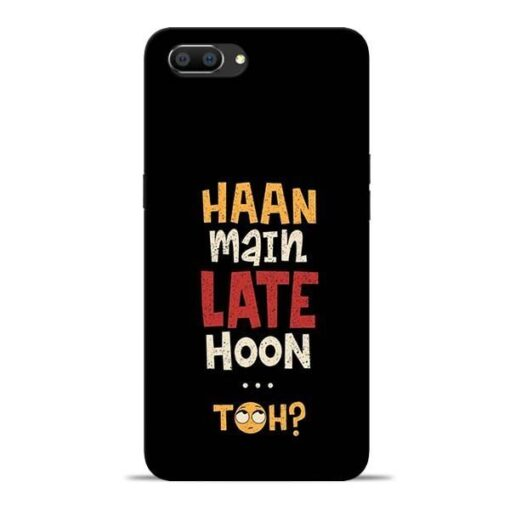 Haan Main Late Hoon Oppo Realme C1 Mobile Cover