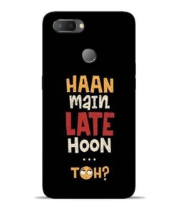 Haan Main Late Hoon Oppo Realme U1 Mobile Cover