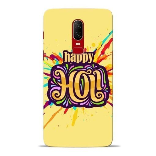 Happy Holi Oneplus 6 Mobile Cover