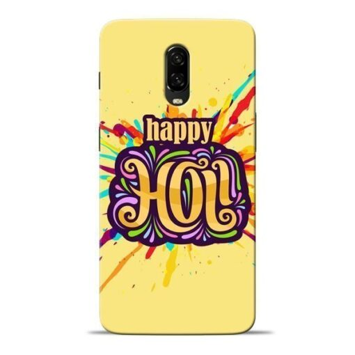 Happy Holi Oneplus 6T Mobile Cover