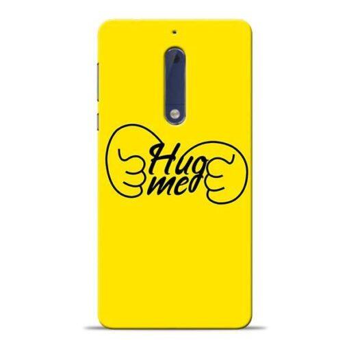 Hug Me Hand Nokia 5 Mobile Cover