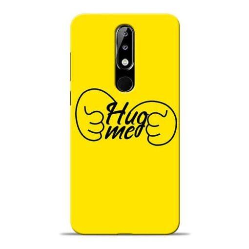 Hug Me Hand Nokia 5.1 Plus Mobile Cover
