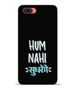 Hum Nahi Sudhrenge Oppo A3s Mobile Cover