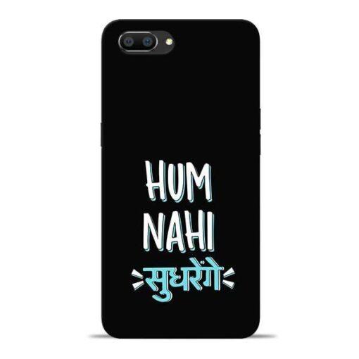 Hum Nahi Sudhrenge Oppo Realme C1 Mobile Cover