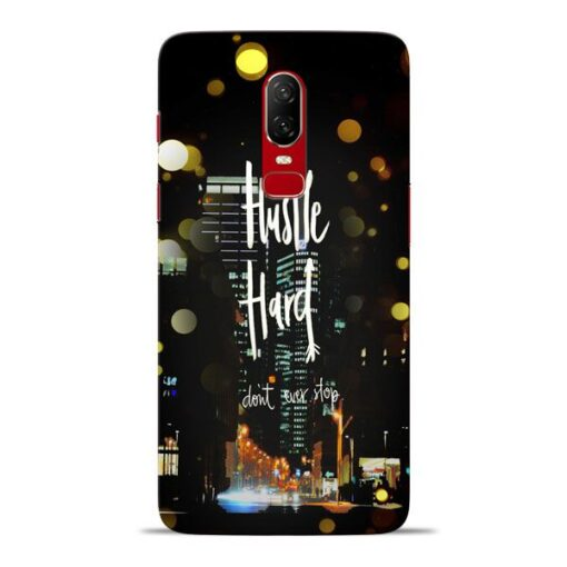 Hustle Hard Oneplus 6 Mobile Cover