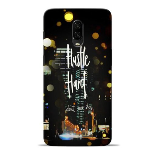 Hustle Hard Oneplus 6T Mobile Cover