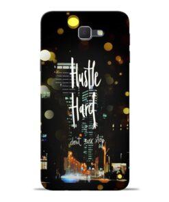 Hustle Hard Samsung J7 Prime Mobile Cover