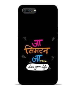 Jaa Simran Jaa Oppo Realme C1 Mobile Cover