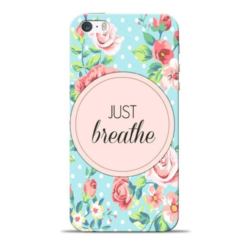 Just Breathe Apple iPhone 5s Mobile Cover