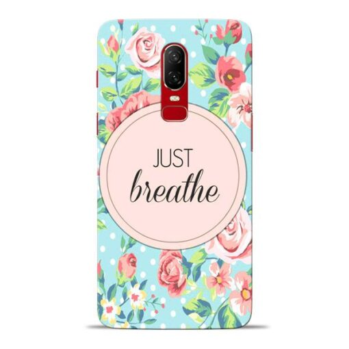 Just Breathe Oneplus 6 Mobile Cover