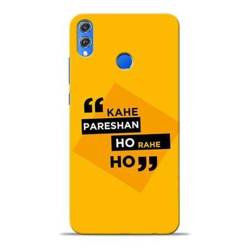 Kahe Pareshan Honor 8X Mobile Cover