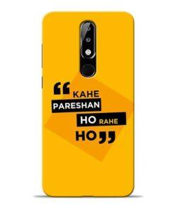 Kahe Pareshan Nokia 5.1 Plus Mobile Cover