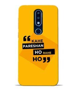 Kahe Pareshan Nokia 6.1 Plus Mobile Cover