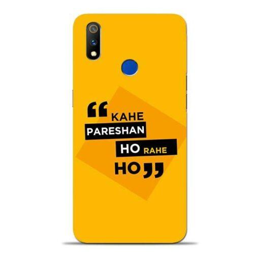 Kahe Pareshan Oppo Realme 3 Pro Mobile Cover