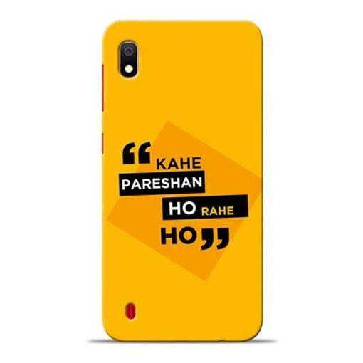 Kahe Pareshan Samsung A10 Mobile Cover
