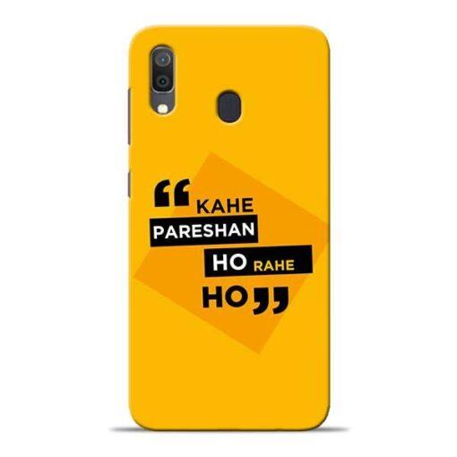 Kahe Pareshan Samsung A30 Mobile Cover