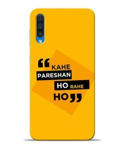 Kahe Pareshan Samsung A50 Mobile Cover