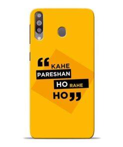 Kahe Pareshan Samsung M30 Mobile Cover