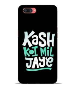 Kash Koi Mil Jaye Oppo A3s Mobile Cover