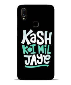 Kash Koi Mil Jaye Vivo V11 Mobile Cover