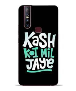 Kash Koi Mil Jaye Vivo V15 Mobile Cover
