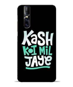 Kash Koi Mil Jaye Vivo V15 Pro Mobile Cover