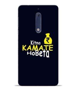 Kitna Kamate Ho Nokia 5 Mobile Cover