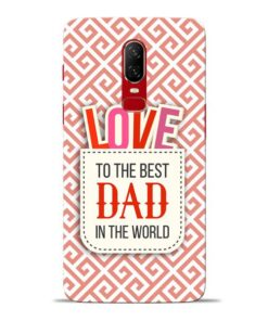 Love Dad Oneplus 6 Mobile Cover