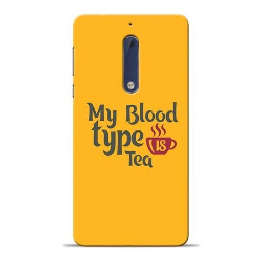 My Blood Tea Nokia 5 Mobile Cover