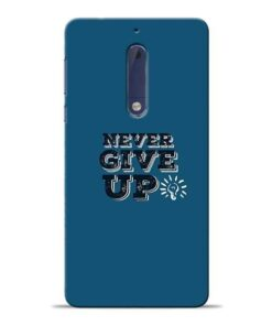 Never Give Up Nokia 5 Mobile Cover