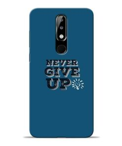 Never Give Up Nokia 5.1 Plus Mobile Cover