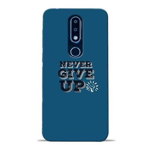 Never Give Up Nokia 6.1 Plus Mobile Cover