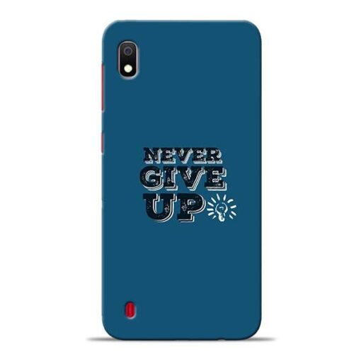 Never Give Up Samsung A10 Mobile Cover