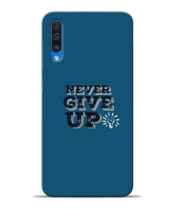 Never Give Up Samsung A50 Mobile Cover