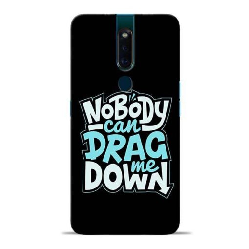 Nobody Can Drag Me Oppo F11 Pro Mobile Cover