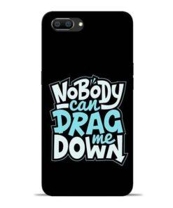 Nobody Can Drag Me Oppo Realme C1 Mobile Cover