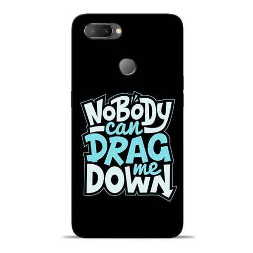 Nobody Can Drag Me Oppo Realme U1 Mobile Cover