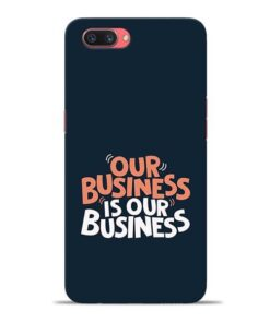 Our Business Is Our Oppo A3s Mobile Cover