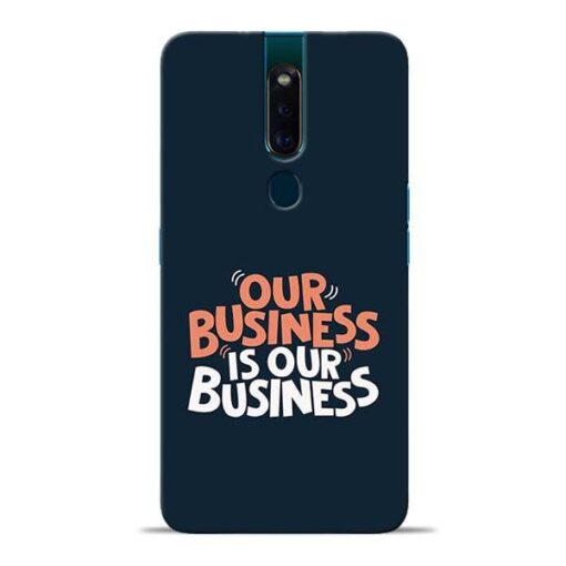 Our Business Is Our Oppo F11 Pro Mobile Cover