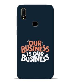 Our Business Is Our Vivo V11 Mobile Cover