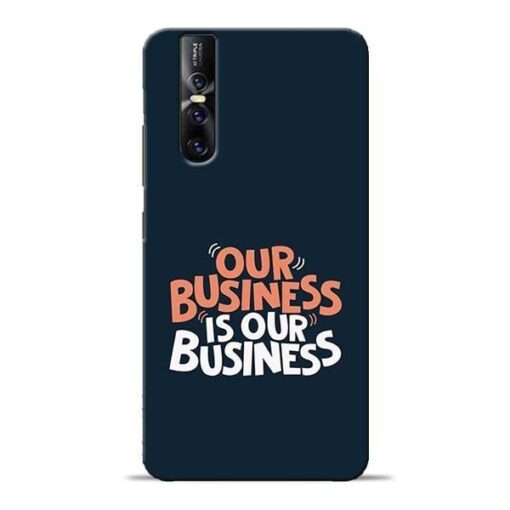 Our Business Is Our Vivo V15 Pro Mobile Cover
