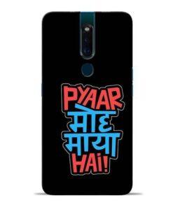 Pyar Moh Maya Hai Oppo F11 Pro Mobile Cover