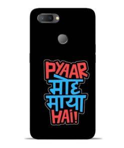 Pyar Moh Maya Hai Oppo Realme U1 Mobile Cover