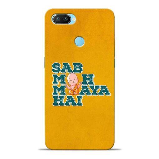 Sab Moh Maya Oppo Realme 2 Pro Mobile Cover