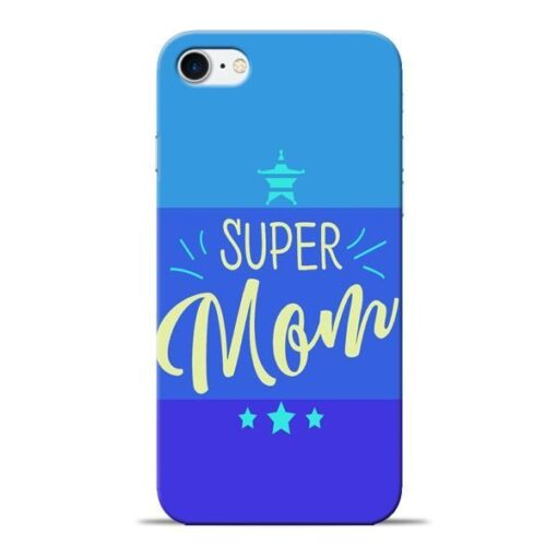 Super Mom Apple iPhone 8 Mobile Cover